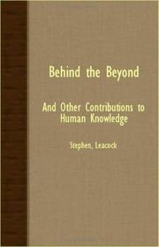 Cover of: Behind the beyond, and other contributions to human knowledge