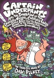 Cover of: Captain Underpants and the invasion of the incredibly naughty cafeteria ladies from outer space ..