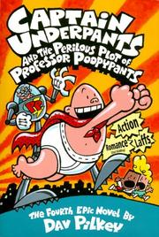Cover of: Captain Underpants and the Perilous Plot of Professor Poopypants