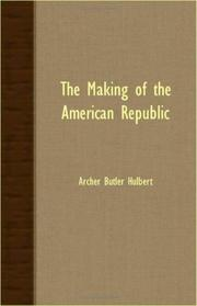 Cover of: The Making Of The American Republic