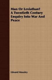 Cover of: Man Or Leviathan? A Twentieth Century Enquiry Into War And Peace | Edward Mousley