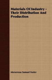 Cover of: Materials Of Industry - Their Distribution And Production | Mersereau Samuel Foster