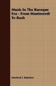 Cover of: Music in the baroque era, from Monteverdi to Bach