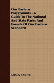 Cover of: Our Eastern Playgrounds - A Guide To The National And State Parks And Forests Of Our Eastern Seaboard