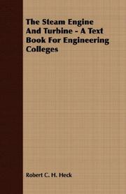 Cover of: The Steam Engine And Turbine - A Text Book For Engineering Colleges | Robert C. H. Heck