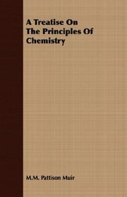 Cover of: A Treatise On The Principles Of Chemistry | M.M. Pattison Muir