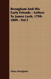 Cover of: Brougham And His Early Friends - Letters To James Loch, 1798-1809 - Vol I