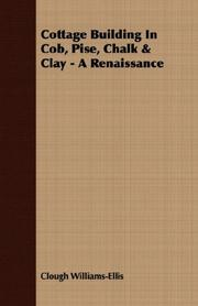 Cover of: Cottage Building In Cob, Pise, Chalk & Clay - A Renaissance