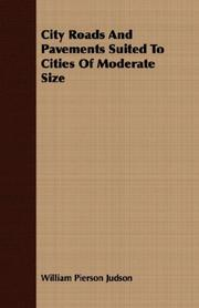 Cover of: City Roads and Pavements Suited to Cities of Moderate Size