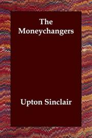 Cover of: The Moneychangers | Upton Sinclair
