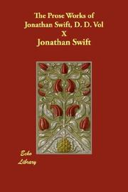 The Prose Works of Jonathan Swift, D. D. Vol  X