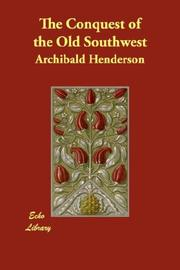 Cover of: The Conquest of the Old Southwest | Henderson, Archibald
