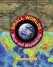 Cover of: Small Worlds: Maps And Map Making