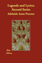 Cover of: Legends and Lyrics | Adelaide Anne Proctor