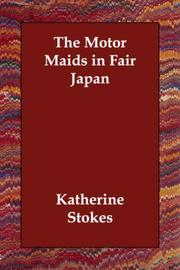 Cover of: The Motor Maids in Fair Japan | Katherine Stokes