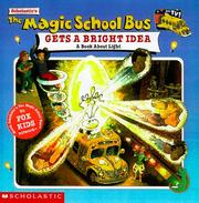 Cover of: The Magic School Bus Gets A Bright Idea: A Book About Light (Magic School Bus TV Tie-Ins) | Nancy White