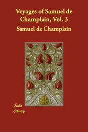 Cover of: Voyages of Samuel de Champlain, Vol. 3 | Samuel de Champlain