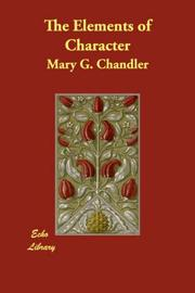 Cover of: The Elements of Character | Mary G. Chandler