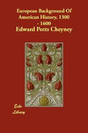 European background of American history, 1300-1600 by Edward Potts Cheyney