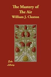 Cover of: The Mastery of The Air | William J. Claxton