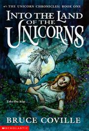 Cover of: Into the Land of the Unicorns (The Unicorn Chronicles, Book 1)
