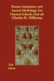 Cover of: Roman Antiquities, and Ancient Mythology | Charles K. Dillaway