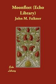 Cover of: Moonfleet (Echo Library) | John Meade Falkner