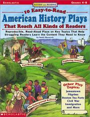 Cover of: 10 Easy-To-Read American History Plays That Reach All Kinds of Readers: Reproducible, Read-Aloud Plays on Key Topics That Help Struggling Readers Learn