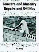 Cover of: Concrete and Masonry Repairs and Utilities