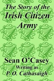 Cover of: The Story of the Irish Citizen Army | Sean O