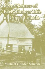 Cover of: Pen Pictures Of Early Pioneer Life In Upper Canada | Michael Gonder Scherck