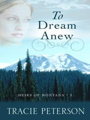 Cover of: To Dream Anew (Heirs of Montana #3)
