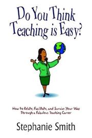 Cover of: Do You Think Teaching is Easy? | Stephanie Smith
