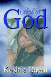 By the grace of God by Keshia Dawn