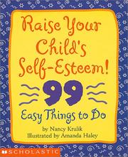 Cover of: Raise Your Child's Self-Esteem!: 99 Easy Things to Do