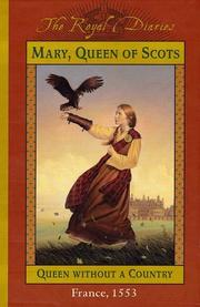 Mary, Queen of Scots, queen without a country by Kathryn Lasky