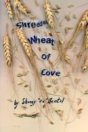Cover of: Shredded Wheat of Love | Sherry Bristol