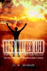 Cover of: YOUR MOTHER LIED | D. K. Brandt