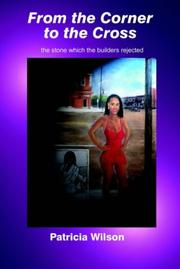 Cover of: From the Corner to the Cross: The Stone Which the Builders Rejected