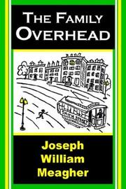 Cover of: The Family Overhead | Joseph William Meagher
