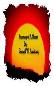 Cover of: Journey of a Heart | Gerald W. Anthony