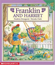 Cover of: Franklin and Harriet (Franklin) | Paulette Bourgeois