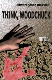 Cover of: THINK, WOODCHUCK | Edward Maxwell