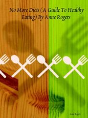 Cover of: No More Diets (A Guide To Healthy Eating) By Anne Rogers | Anne Rogers