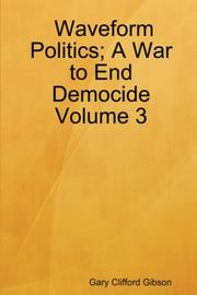 Cover of: Waveform Politics; A War to End Democide Volume 3 | Gary Clifford Gibson