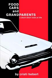 Cover of: Food, Cars and Grandparents | Cristi Hebert