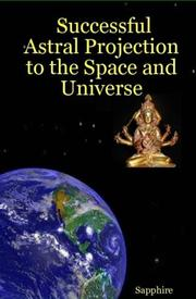 Cover of: Successful Astral Projection to the Space and Universe