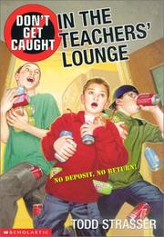 Cover of: Don't get caught in the teachers' lounge | Todd Strasser