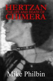 Cover of: THE LIFE AND DEATH OF HERTZAN CHIMERA
