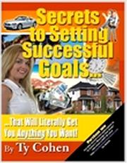 Cover of: Secrets to Setting Successful Goals... That Will Literally Get You Anything You Want!